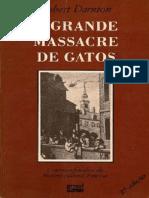 Robert Darnton - O Grande Massacre de Gatos e Outros Episódios Da História Cultural Francesa