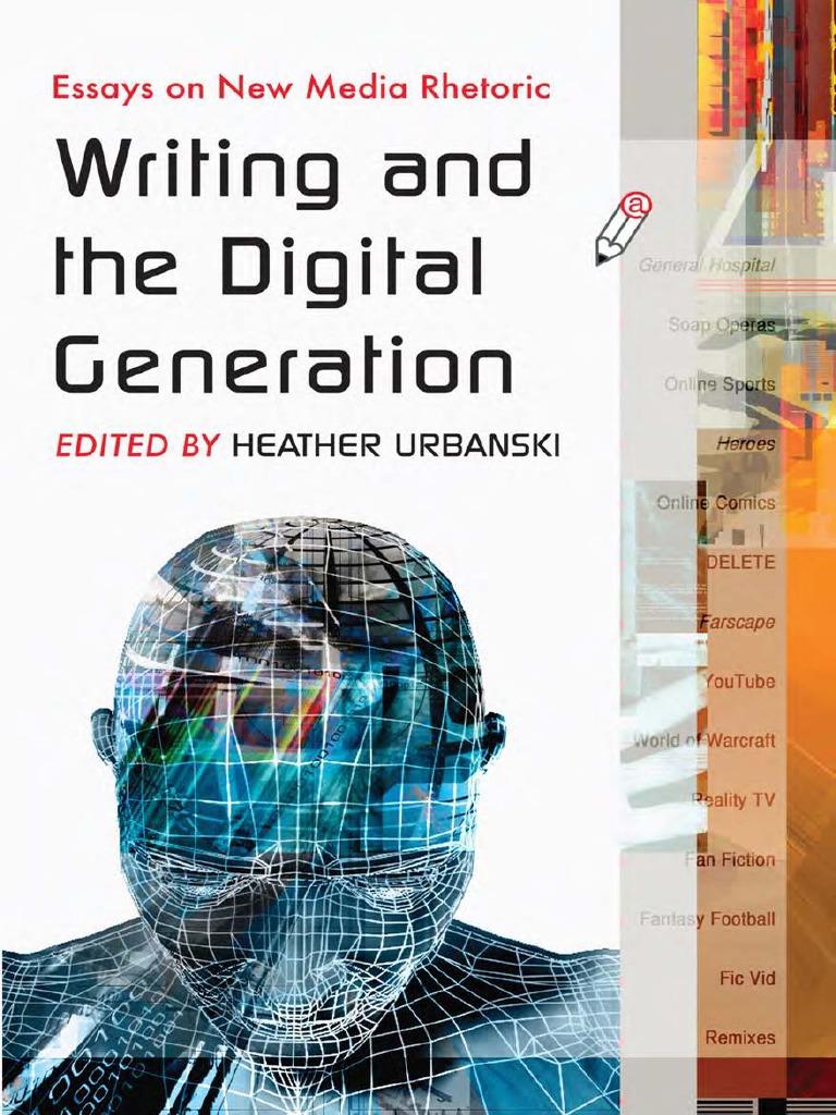 Writing And The Digital Generation Essays On New Media Rhetoricmanteshpdf   Fan (person)  Rhetoric