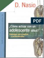 Nasio, Juan David. Como actuar con un adolescente difícil. Consejos para padres y profesionales - Buenos Aires - Paidós - 2013