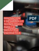 Innovación y Desarrollo Tecnológico para la Industria Energética