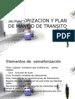 Semaforizacion y Plan de Manejo de Transito