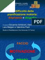 Schieroni-Mazza-Malgieri-Paoli_Le-difficoltà-della-pianificazione-motoria.-Disprassia-e-disgrafia.-Elementi-valutativi1.ppt