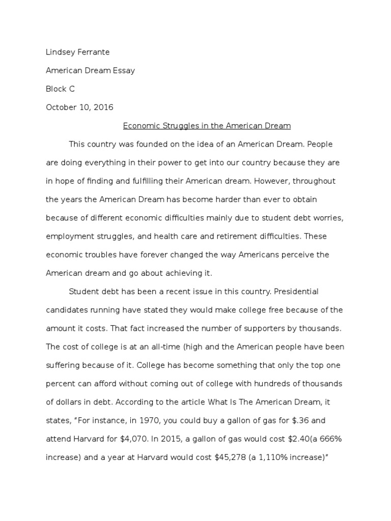 the american dream college essay What we call the american dream, the founding fathers called the pursuit of happiness the american dream is built on the promise that individuals from all walks of life can find success and prosperity here.