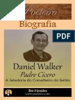Padre Cicero - A Sabedoria do Conselheiro do Sertão - Daniel Walker - Iba Mendes