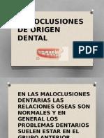 MALOCLUSIONES DE ORIGEN DENTAL.pptx