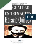 Quiroga Horacio - La Igualdad en Tres Actos