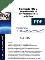Seminario ITIL y Seguridad de La Información en La Práctica. José Antonio Espinal Dir. Tecnología, Tecnofor