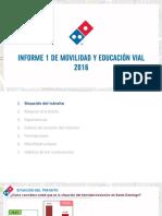 Informe Domino´s de Movilidad y Educación Vial 2016