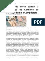Da Sé Do Porto Partem 3 Itinerários Do Caminho Do Santiago Rumo a Compostela - Artur Filipe Dos Santos