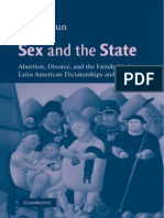 Htun, Mala. 2003. Sex and the State. Abortion, Divorce, And the Family Under Latin American Dictatorships and Democracies