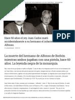 Hace 60 años el rey Juan Carlos mató accidentalmente a su hermano el infante Alfonso.pdf