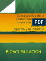 Consecuencia de la contaminación y las nuevas tecnologías pecuaria, agrícola y la industria alimentaria.