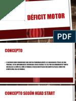 Deficit Motor
