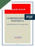 Arendt Hannah - Comprension y politica.pdf