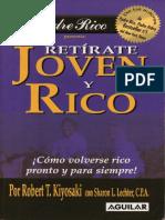 Robert Kiyosaki - Retirate joven y rico.pdf