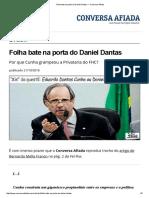 Folha Bate Na Porta Do Daniel Dantas — Conversa Afiada