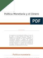 Política Monetaria y El Dinero