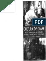 KARUSH, - Matthew Cultura de Clase. Radio y Cine en La Creación de Una Argentina Dividida (1920-1946)