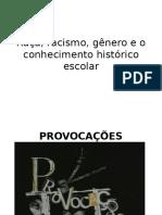 Raça, Racismo, Gênero e Conhecimento No Brasil