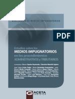 Estudios Sobre Los Memdios Impugnatorios en Los Procedimientos Administrativos y Tributarios