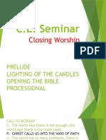 C.E. Seminar Closing Worship