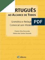 7881 - PORTUGUÊS AO ALCANCE DE TODOS - GRAMÁTICA E REDAÇÃO COMERCIAL SEM MISTÉRIOS - CLÁUDIA SILVA FERNANDES e MARISA DOS SANTOS DOURADO.pdf