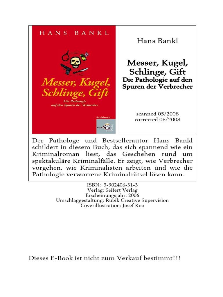 Blankl, Hans - Messer Kugel Schlinge Gift-Die Pathologie Auf Den ...