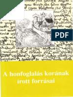 Kristó Gyula - A Honfoglalás Korának Írott Forrásai