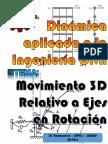 Movimiento Tridimensional Relativo a Ejes en Rotacion 1