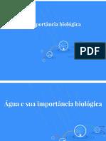 Água e sua importância biológica - Biofísica