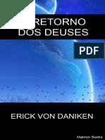 O Retorno Dos Deuses - Erick Von Daniken