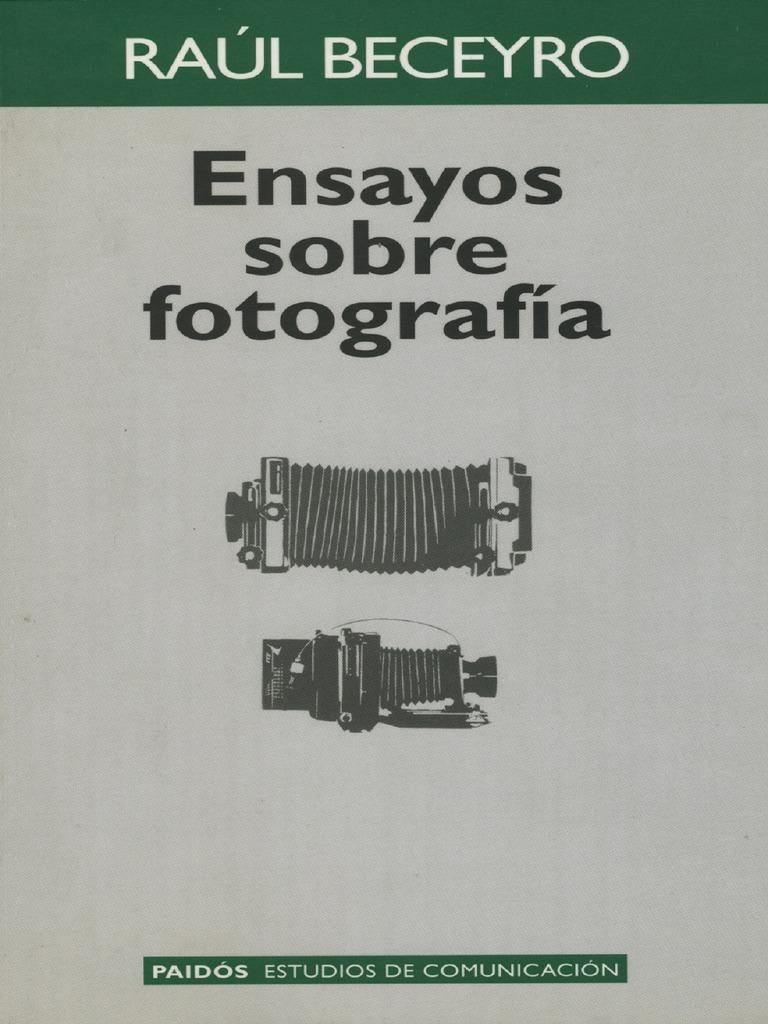 Ensayos sobre fotografia raul beceyro