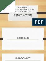 Modelos y Metodologías Sobre El Proceso de Innovación
