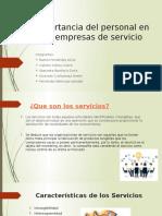 Importancia Del Personal en Las Empresas de Servicio