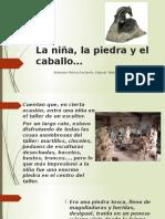 La Niña, La Piedra y El Caballo
