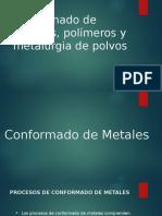 Conformado de Metales, Polimeros y Metalurgia de Polvos