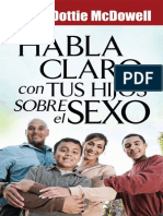 Josh McDowell Dottie McDowell Habla Claro Con Tus Hijos Sobre El Sexo Spanish Edition