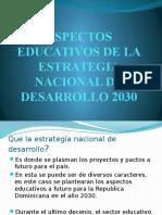 Aspectos Educativos de La Estrategia Nacional de Desarrollo