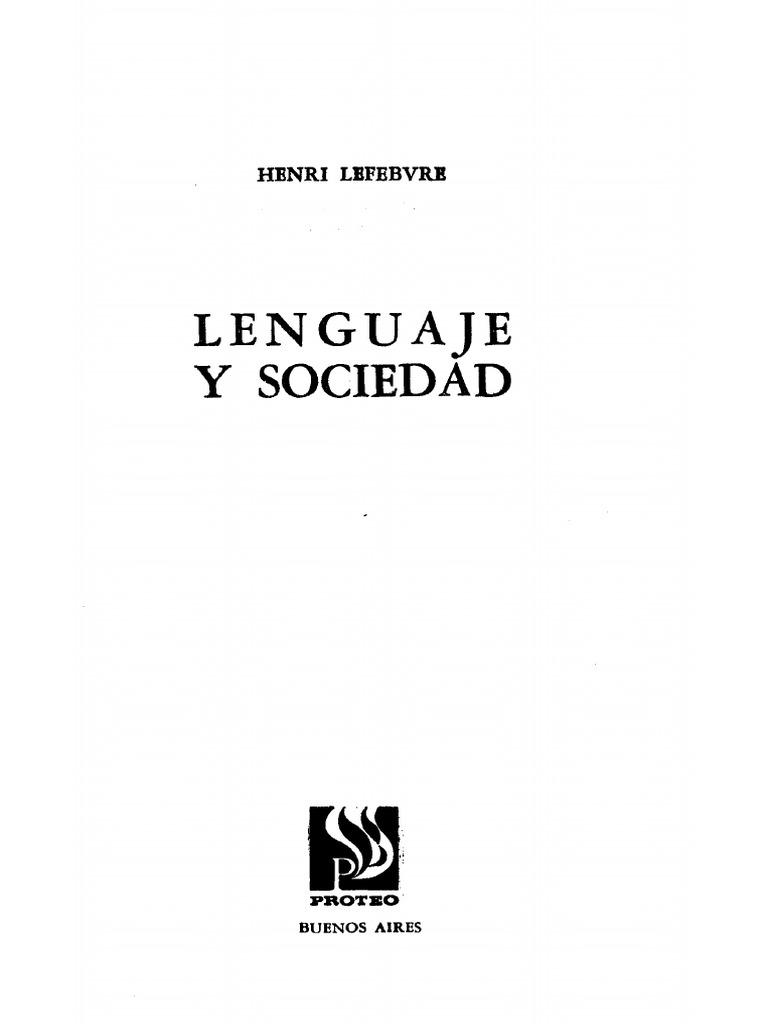 Lefebvre Henri - Lenguaje Y Sociedad 870be6dac4e