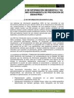 Los Sistemas de ion Geografica y Su Aplicacion Como Herramienta en La Prevencion de Desastres Ponencia