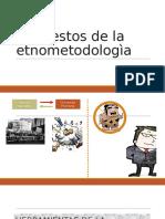 Supuestos de La Etnometodologìa