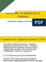Os CIAMs e Os Projetos de Le Corbusier