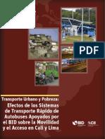 Transporte Urbano y Pobreza Efectos de Los Sistemas de Transporte Rapido de Autobuses Apoyados Por El BID Sobre La Movilidad y El Acceso Cali y Lima