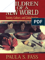 Paula Fass-Children of a New World_ Society, Culture, And Globalization (2006)