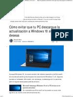 Cómo Evitar Que Tu PC Descargue La Actualización a Windows 10 Si No La Deseas