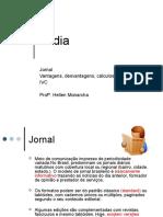 Mídia | Jornal | Vantagens, desvantagens, cálculos IVC