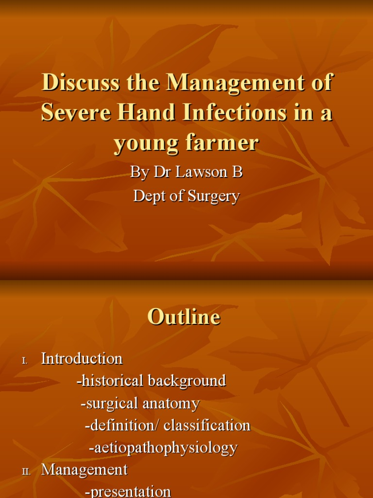 Discuss the Management of Severe Hand Infections In | Surgery ...