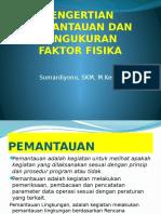 1. Pengertian Pemantauan Dan Pengukuran Faktor Fisika