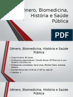 Gênero, Biomedicina, História e Saúde Pública Apresentação da disciplina