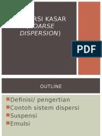 Dispersi Kasar (Coarse Dispersion)